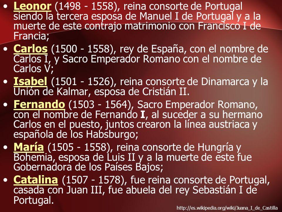 Leonor (1498 - 1558), reina consorte de Portugal siendo la tercera esposa de Manuel I de Portugal y a la muerte de este contrajo matrimonio con Franci