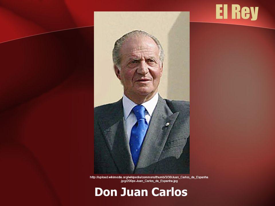 El Rey Don Juan Carlos http://upload.wikimedia.org/wikipedia/commons/thumb/3/38/Juan_Carlos_da_Espanha.jpg/200px-Juan_Carlos_da_Espanha.jpg