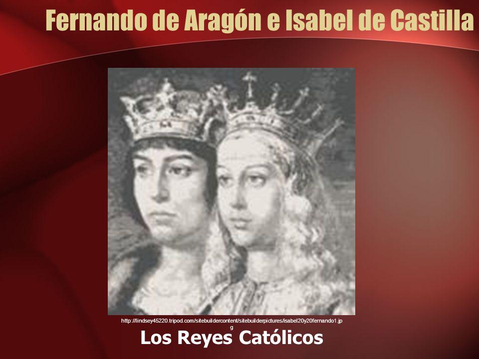 Fernando de Aragón e Isabel de Castilla Los Reyes Católicos http://lindsey45220.tripod.com/sitebuildercontent/sitebuilderpictures/isabel20y20fernando1