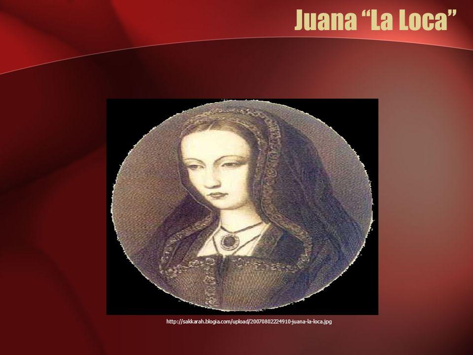 Juana La Loca http://sakkarah.blogia.com/upload/20070802224910-juana-la-loca.jpg