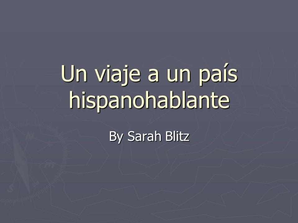Un viaje a un país hispanohablante By Sarah Blitz