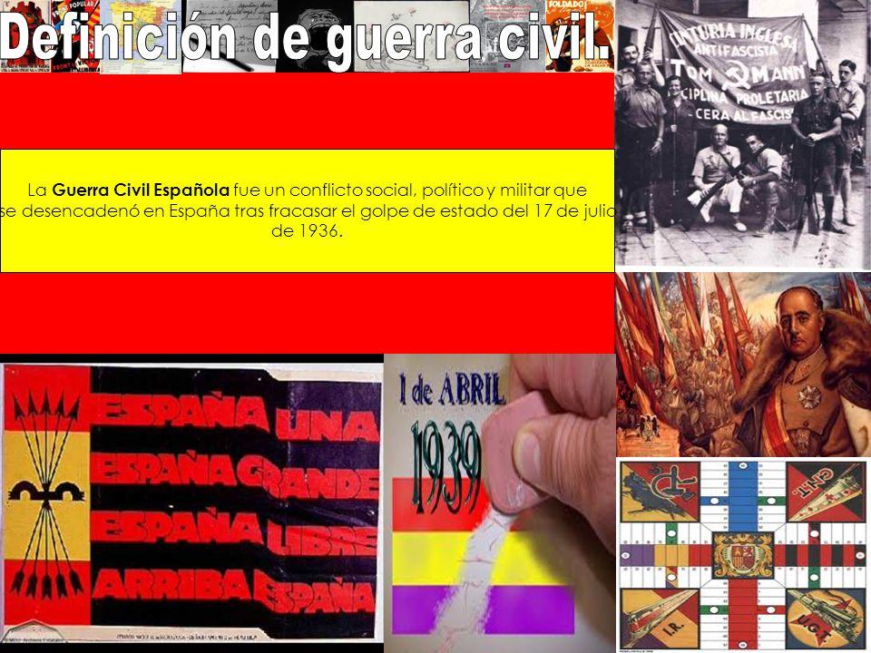 La Guerra Civil Española fue un conflicto social, político y militar que se desencadenó en España tras fracasar el golpe de estado del 17 de julio de