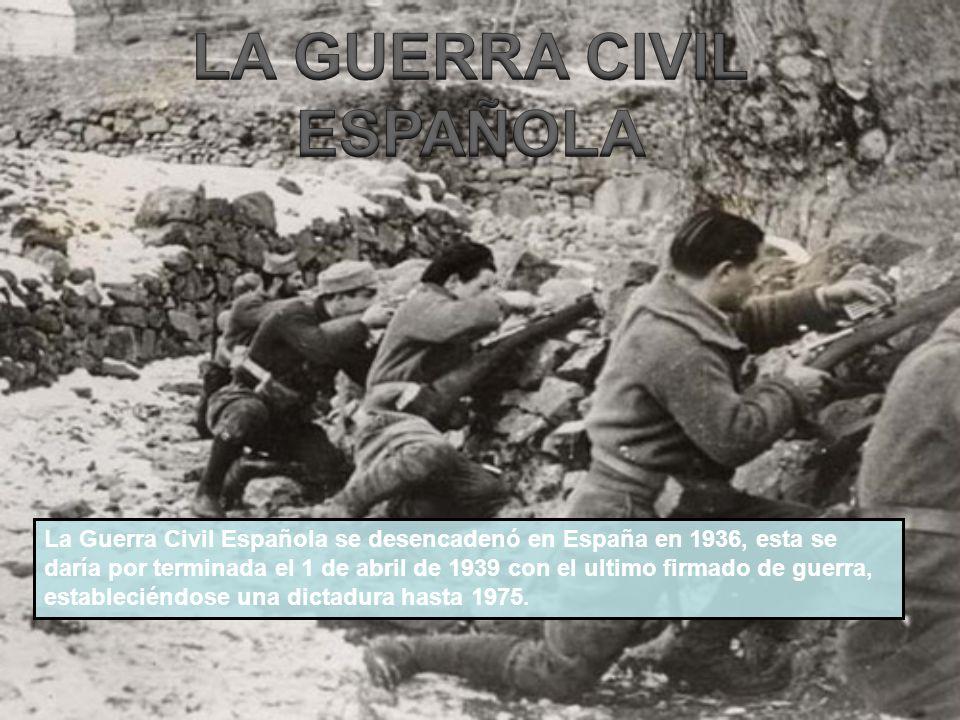 La Guerra Civil Española se desencadenó en España en 1936, esta se daría por terminada el 1 de abril de 1939 con el ultimo firmado de guerra, establec
