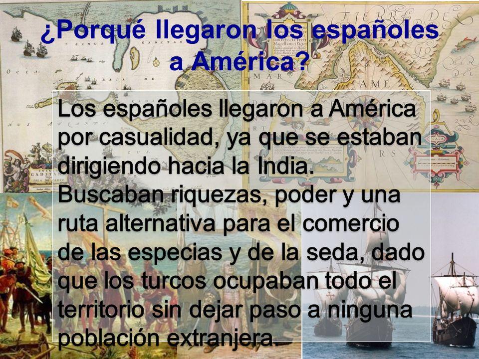 ¿Porqué llegaron los españoles a América?