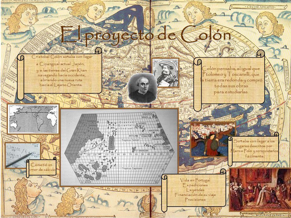 El proyecto de Colón Cristobal Colón soñaba con llegar a Cipango,el actual Japón, y a las tierras del Gran Khan navegando hacia occidente, abriendo un