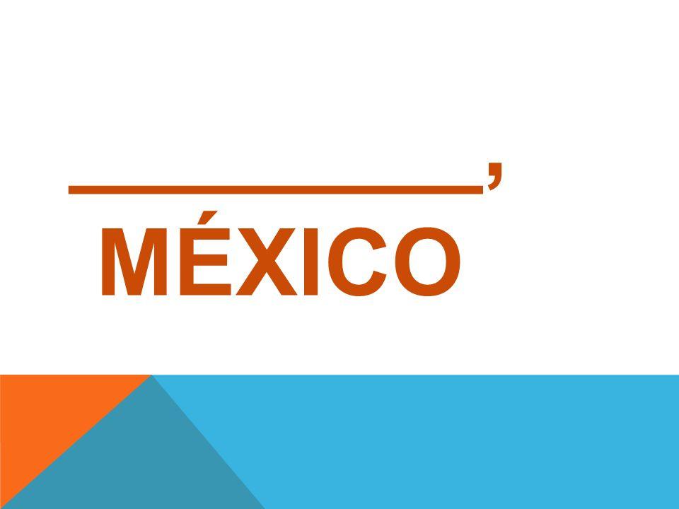 ________, MÉXICO