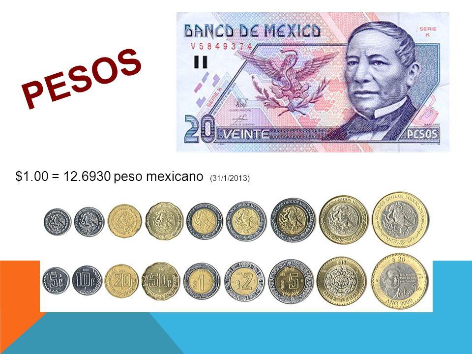 PESOS $1.00 = 12.6930 peso mexicano (31/1/2013)