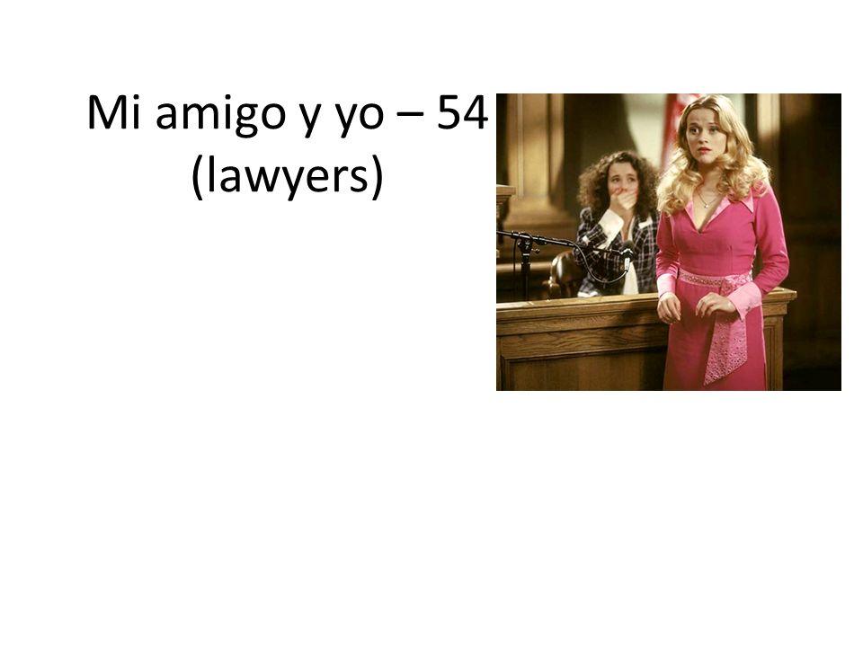 Mi amigo y yo – 54 (lawyers)