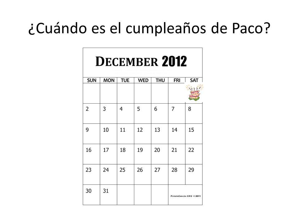 ¿Cuándo es el cumpleaños de Paco