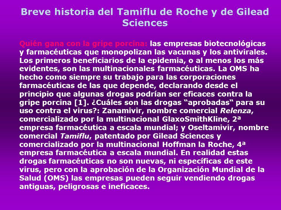 Breve historia del Tamiflu de Roche y de Gilead Sciences Quién gana con la gripe porcina: las empresas biotecnológicas y farmacéuticas que monopolizan
