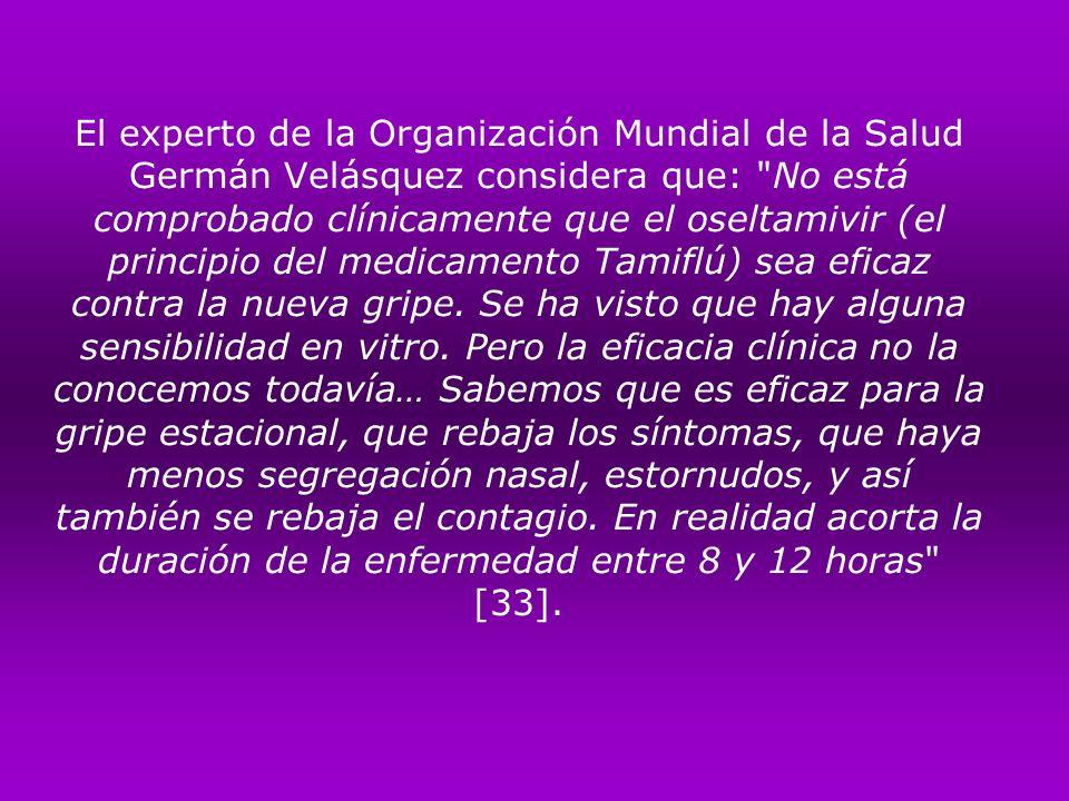 El experto de la Organización Mundial de la Salud Germán Velásquez considera que: