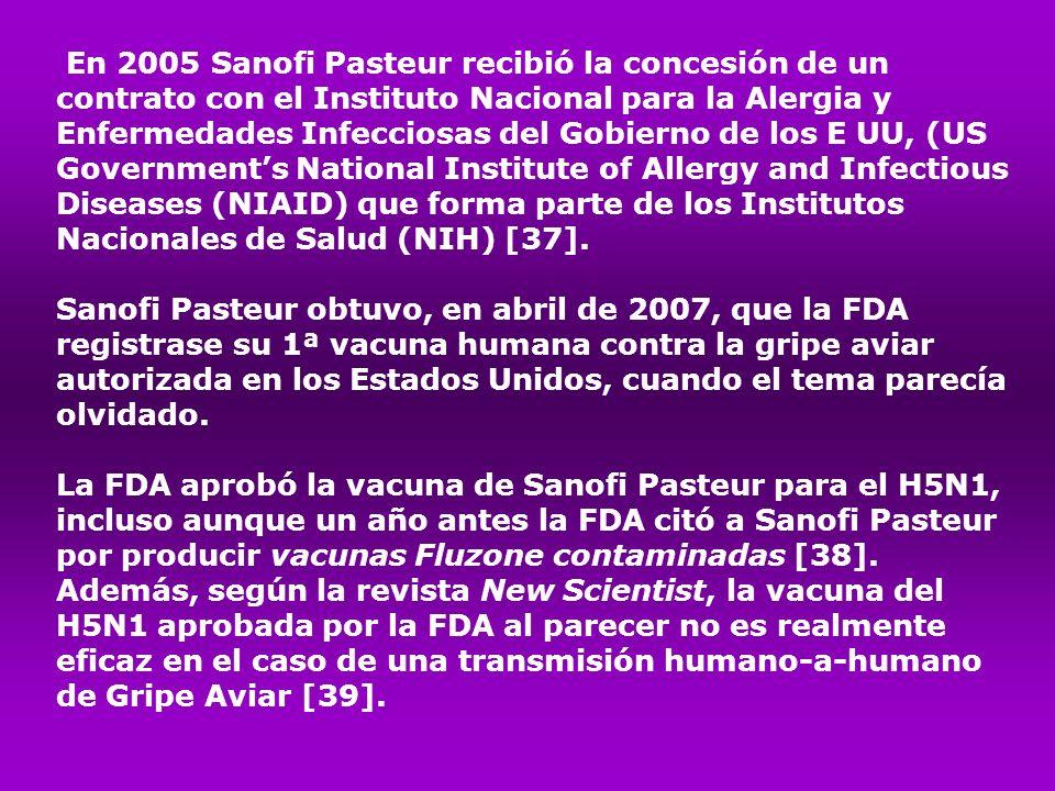 En 2005 Sanofi Pasteur recibió la concesión de un contrato con el Instituto Nacional para la Alergia y Enfermedades Infecciosas del Gobierno de los E