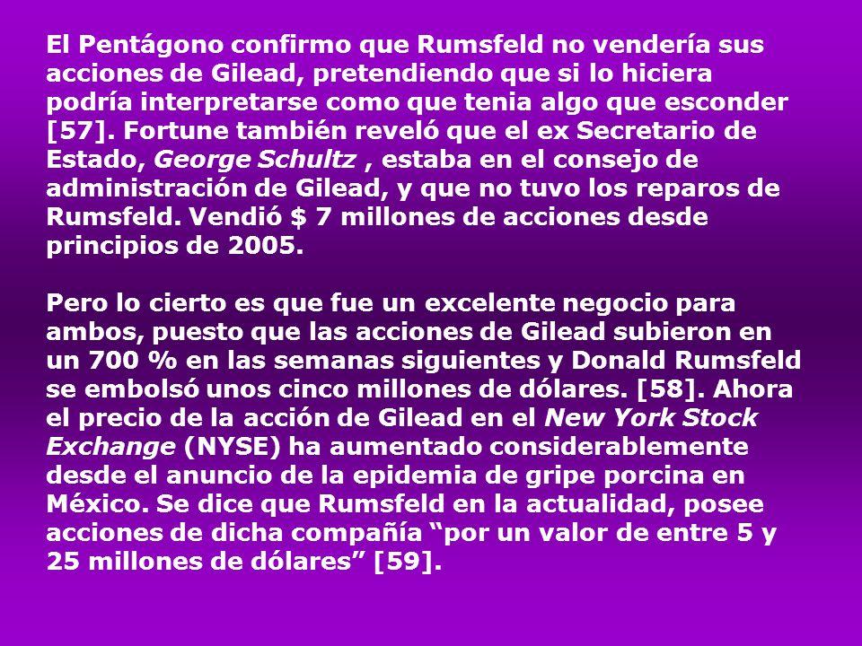 El Pentágono confirmo que Rumsfeld no vendería sus acciones de Gilead, pretendiendo que si lo hiciera podría interpretarse como que tenia algo que esc