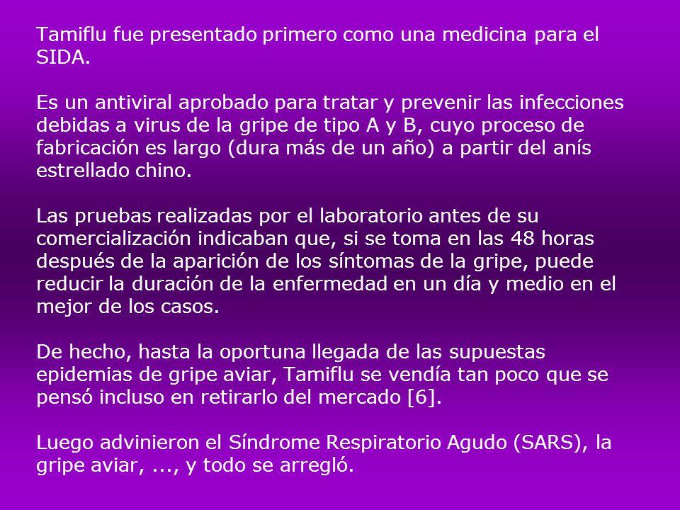 Tamiflu fue presentado primero como una medicina para el SIDA. Es un antiviral aprobado para tratar y prevenir las infecciones debidas a virus de la g