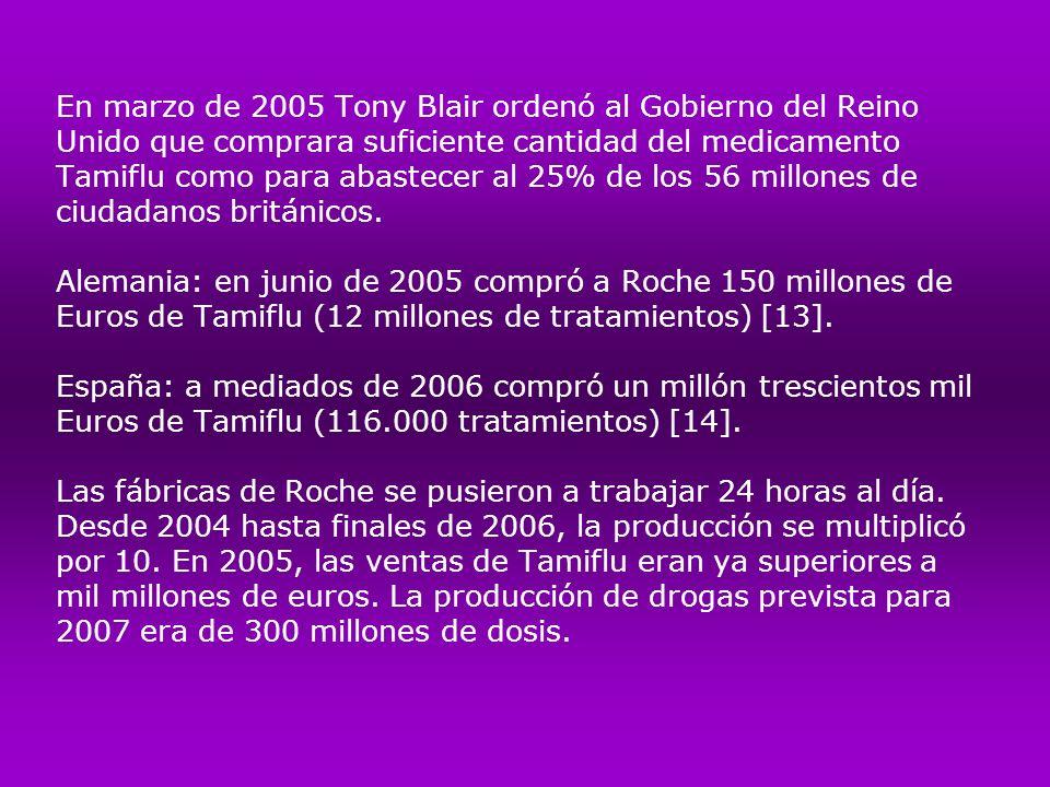 En marzo de 2005 Tony Blair ordenó al Gobierno del Reino Unido que comprara suficiente cantidad del medicamento Tamiflu como para abastecer al 25% de