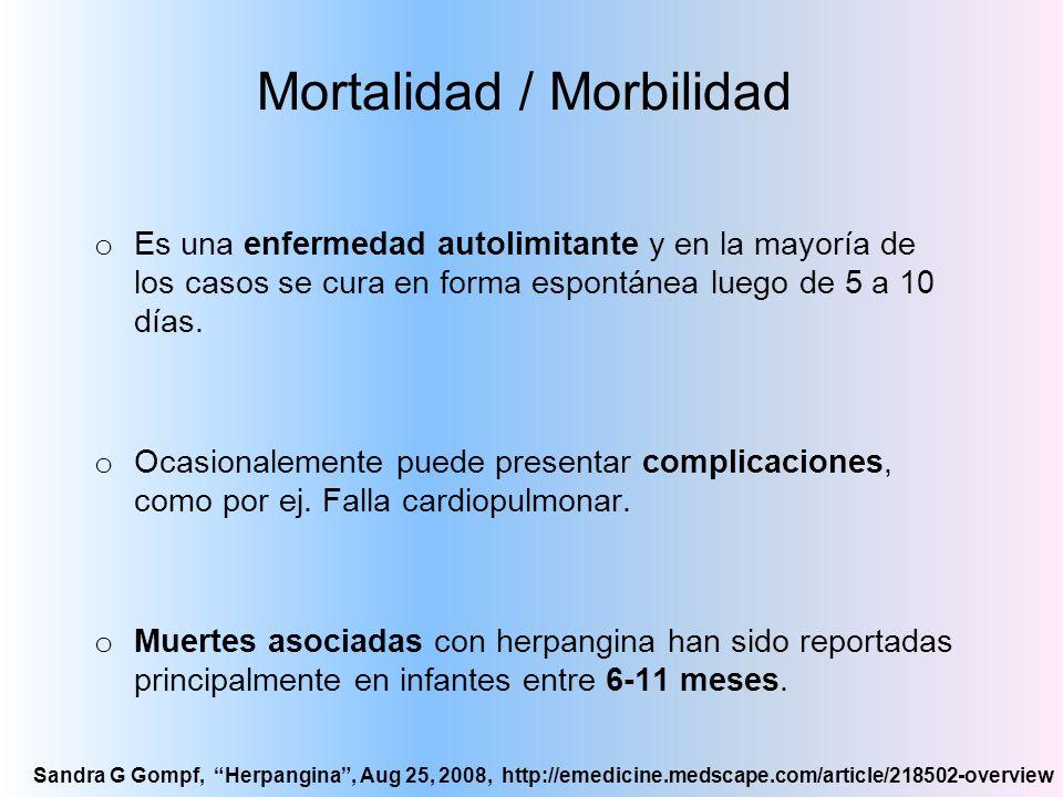 Mortalidad / Morbilidad o Es una enfermedad autolimitante y en la mayoría de los casos se cura en forma espontánea luego de 5 a 10 días. o Ocasionalem