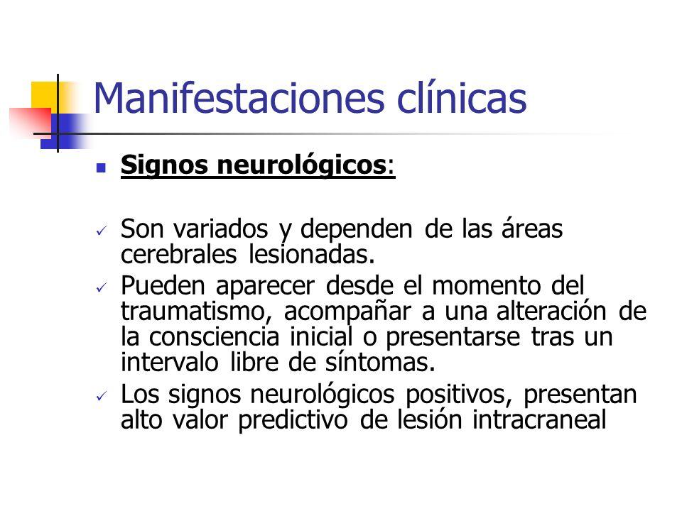 Manifestaciones clínicas Signos neurológicos: Son variados y dependen de las áreas cerebrales lesionadas. Pueden aparecer desde el momento del traumat