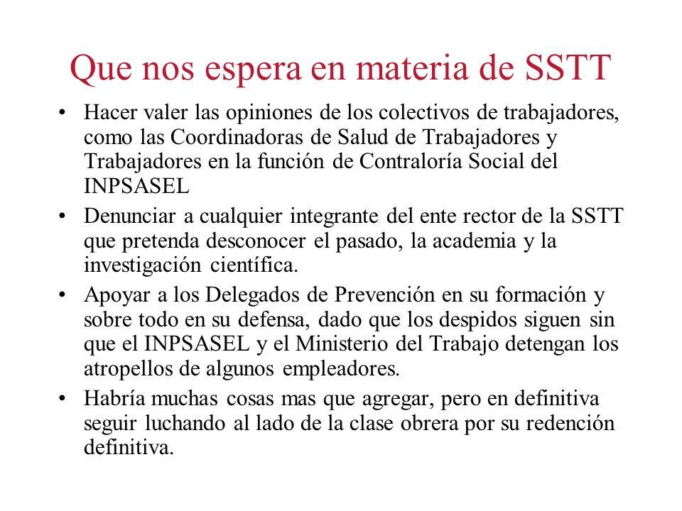 Que nos espera en materia de SSTT Hacer valer las opiniones de los colectivos de trabajadores, como las Coordinadoras de Salud de Trabajadores y Traba