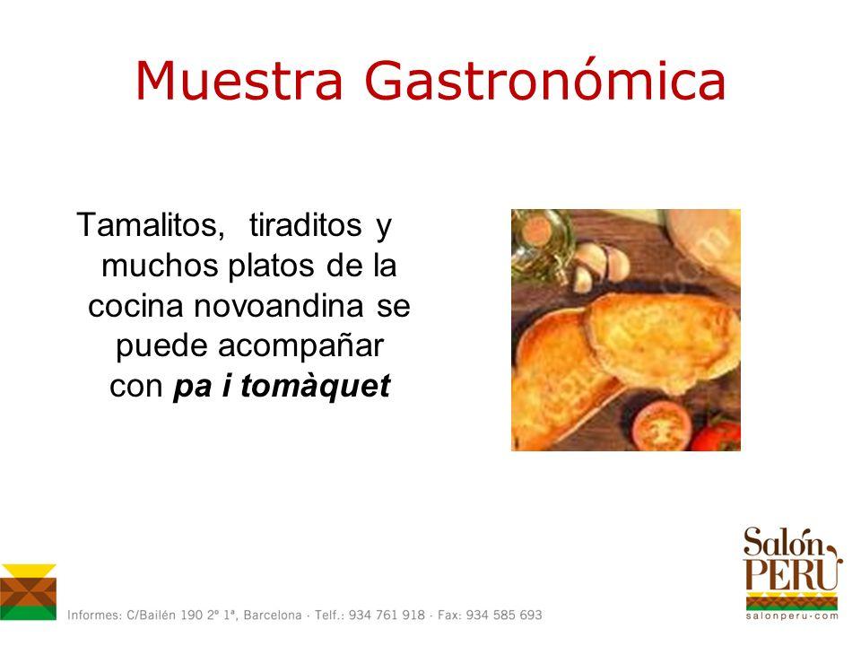 Tamalitos, tiraditos y muchos platos de la cocina novoandina se puede acompañar con pa i tomàquet