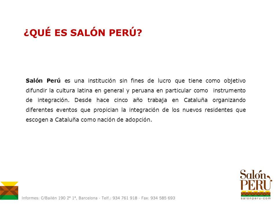 Salón Perú es una institución sin fines de lucro que tiene como objetivo difundir la cultura latina en general y peruana en particular como instrumento de integración.
