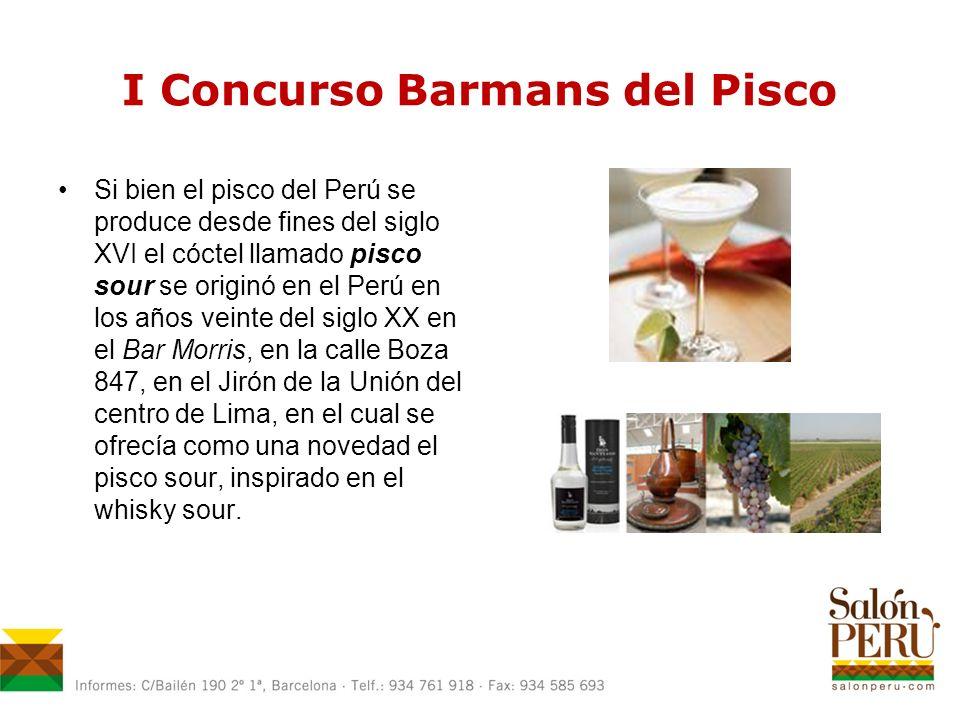 I Concurso Barmans del Pisco Si bien el pisco del Perú se produce desde fines del siglo XVI el cóctel llamado pisco sour se originó en el Perú en los años veinte del siglo XX en el Bar Morris, en la calle Boza 847, en el Jirón de la Unión del centro de Lima, en el cual se ofrecía como una novedad el pisco sour, inspirado en el whisky sour.