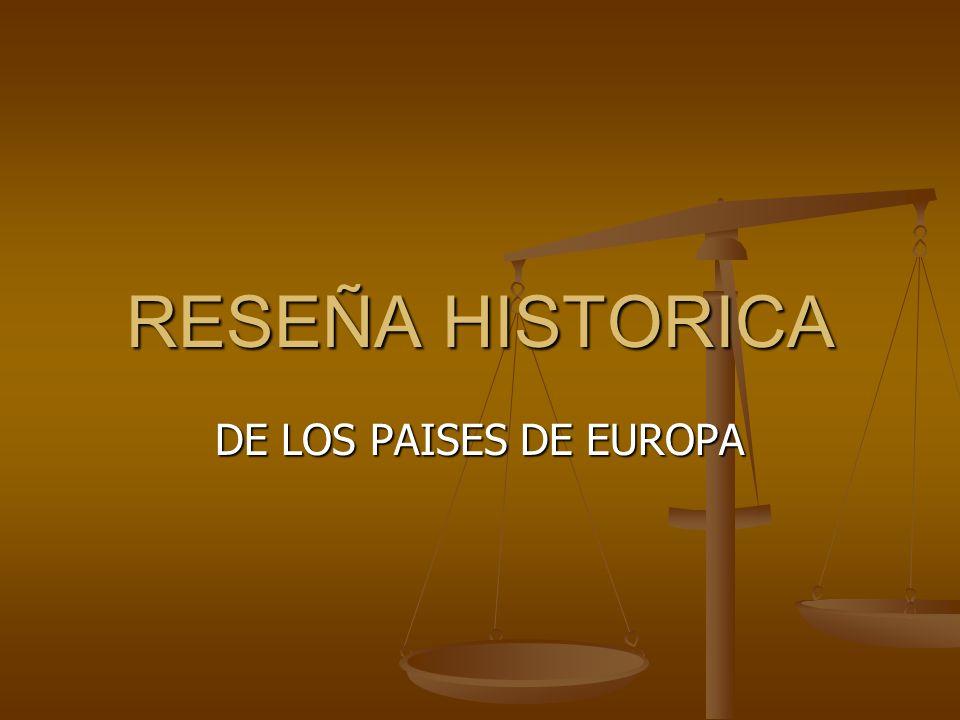RESEÑA HISTORICA DE LOS PAISES DE EUROPA