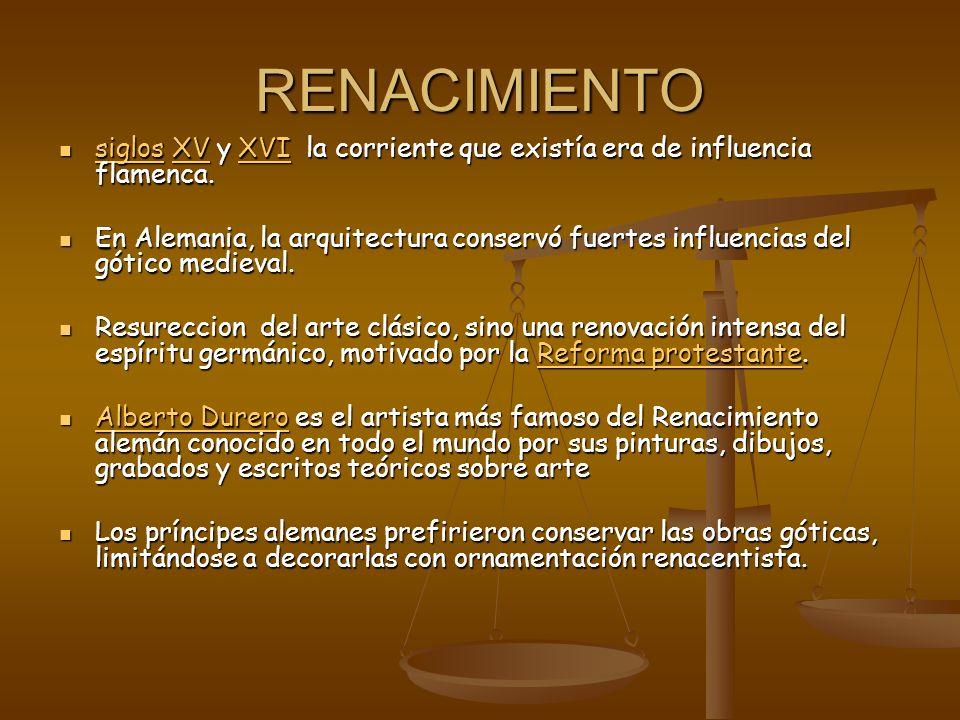 RENACIMIENTO siglos XV y XVI la corriente que existía era de influencia flamenca. siglos XV y XVI la corriente que existía era de influencia flamenca.