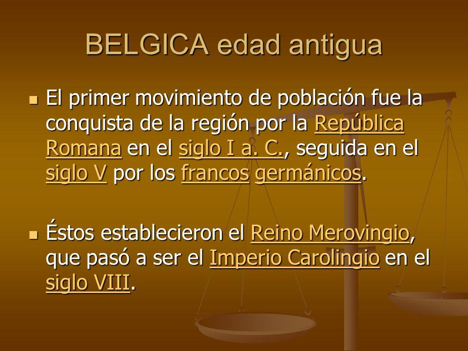 BELGICA edad antigua El primer movimiento de población fue la conquista de la región por la República Romana en el siglo I a. C., seguida en el siglo
