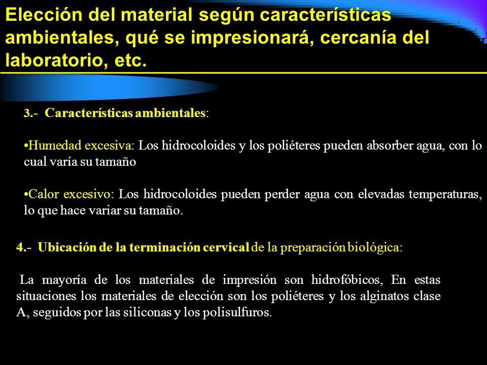 Elección del material según características ambientales, qué se impresionará, cercanía del laboratorio, etc. 3.- Características ambientales: Humedad