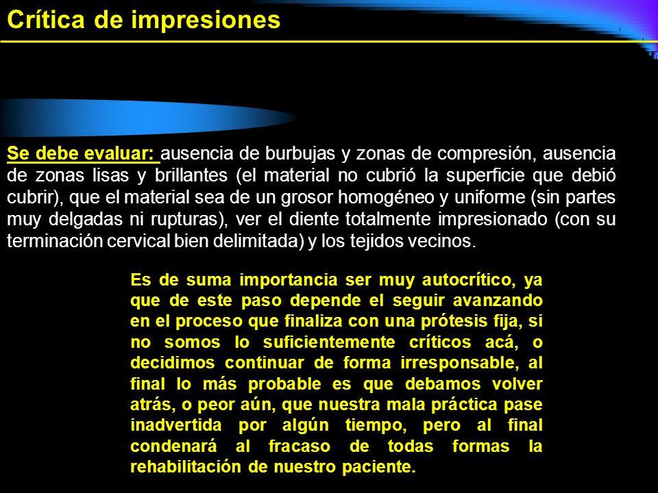 Crítica de impresiones Se debe evaluar: ausencia de burbujas y zonas de compresión, ausencia de zonas lisas y brillantes (el material no cubrió la sup