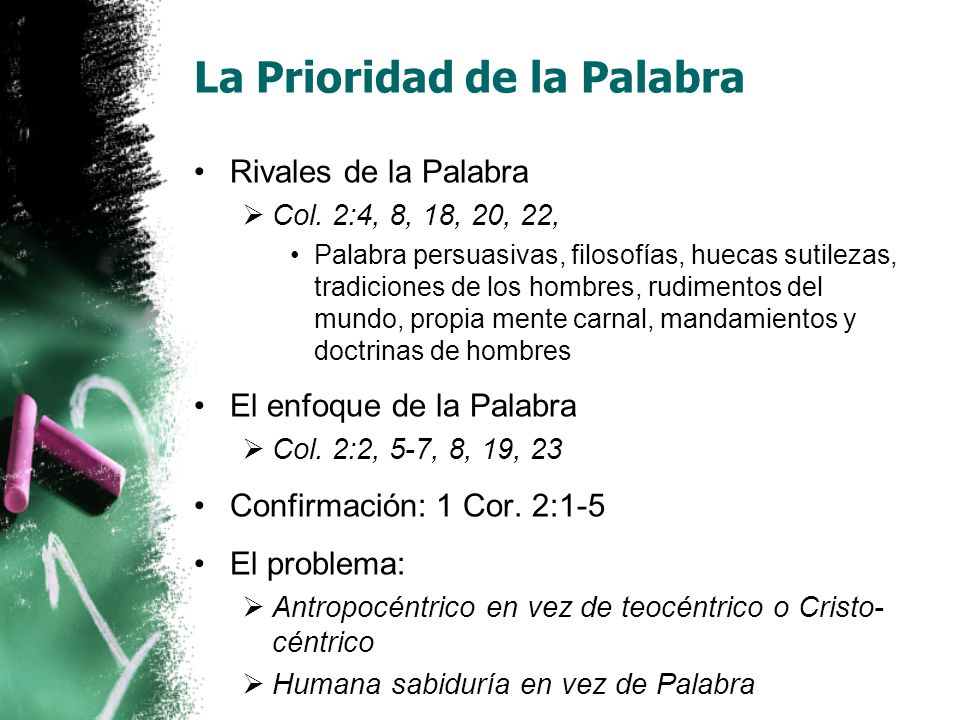La Prioridad de la Palabra Rivales de la Palabra Col. 2:4, 8, 18, 20, 22, Palabra persuasivas, filosofías, huecas sutilezas, tradiciones de los hombre