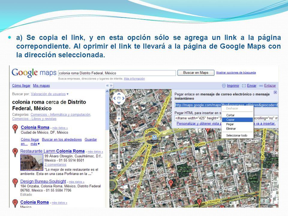 a) Se copia el link, y en esta opción sólo se agrega un link a la página correpondiente.