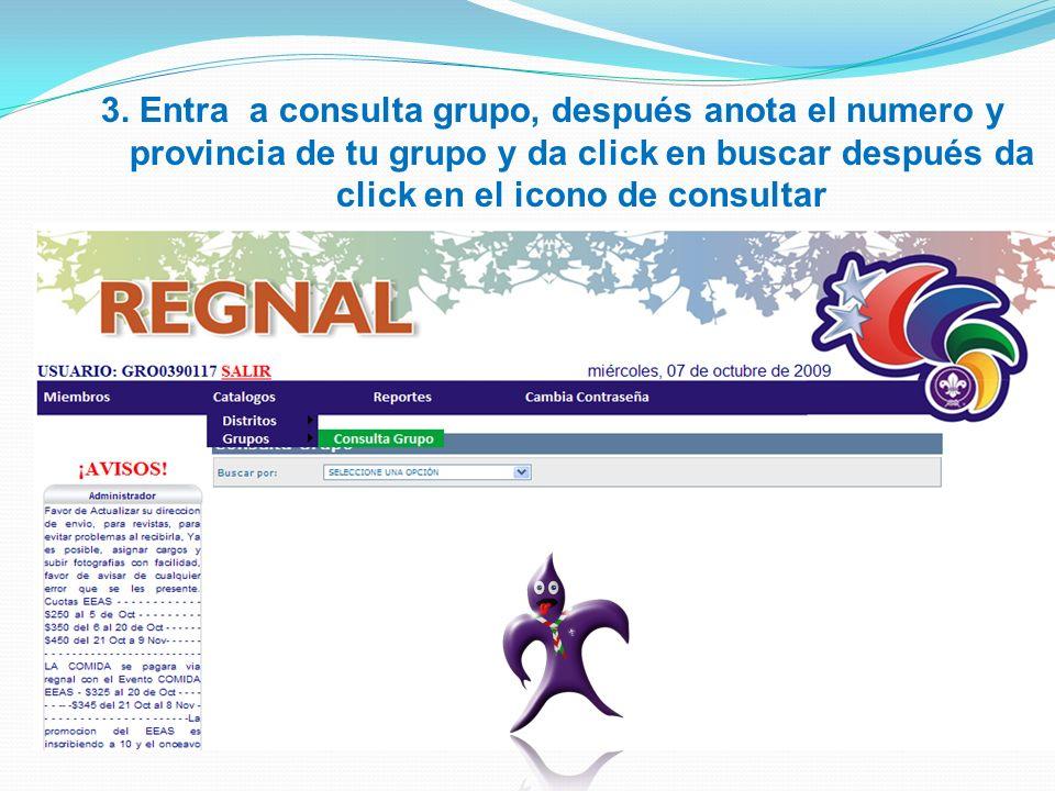 3. Entra a consulta grupo, después anota el numero y provincia de tu grupo y da click en buscar después da click en el icono de consultar