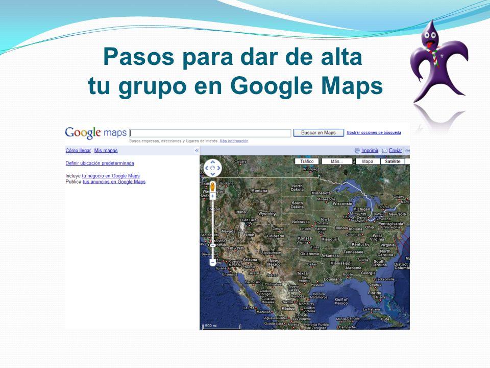 Pasos para dar de alta tu grupo en Google Maps