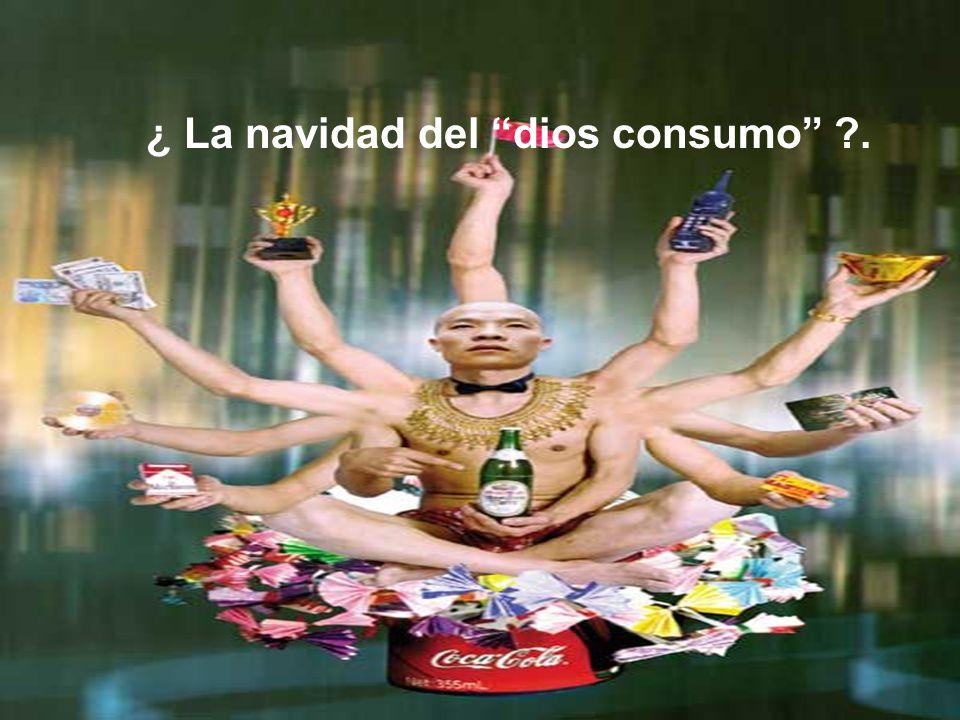 ¿ La navidad del dios consumo ?.