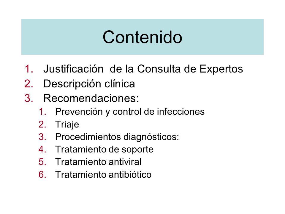 Contenido 1.Justificación de la Consulta de Expertos 2.Descripción clínica 3.Recomendaciones: 1.Prevención y control de infecciones 2.Triaje 3.Procedi