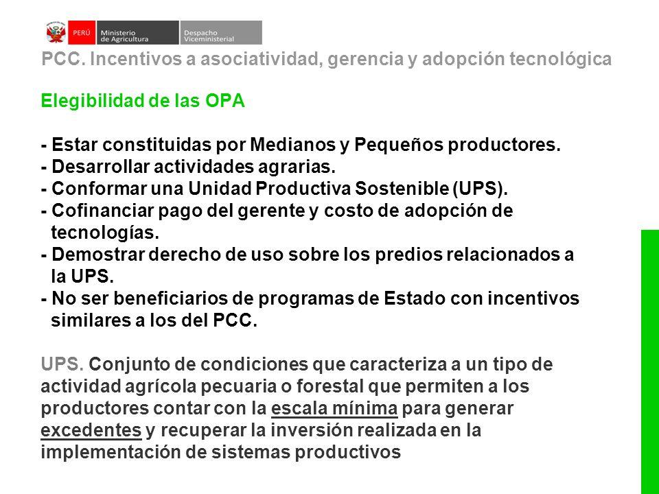 Elegibilidad de las OPA - Estar constituidas por Medianos y Pequeños productores. - Desarrollar actividades agrarias. - Conformar una Unidad Productiv