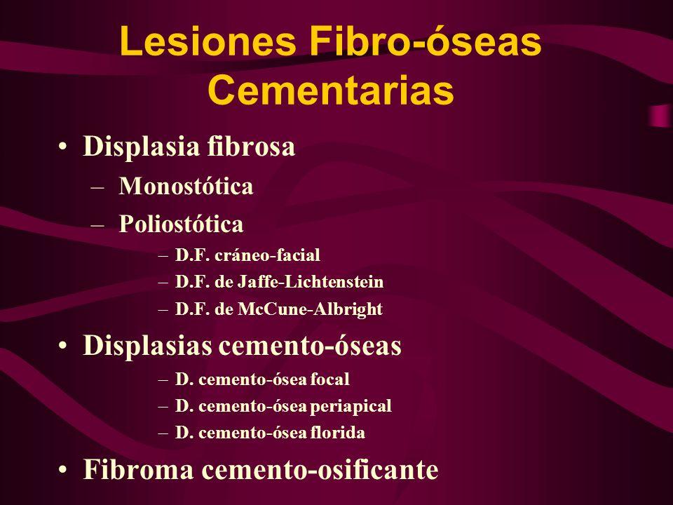 Lesiones Fibro-óseas Cementarias Son lesiones aún controvertidas en su etiología, patogenia, clasificación y manejo Hoy la tendencia es denominarlas: Lesiones fibro óseas cementarias