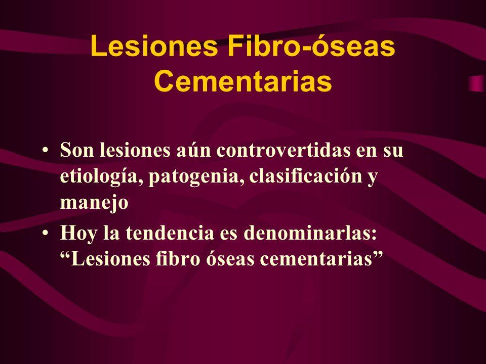 Lesiones Fibro-óseas Cementarias Se postula la potencialidad de células del ligamento periodontal a formar hueso, cemento y tejido fibroso.
