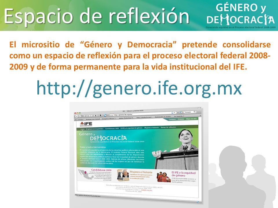 http://genero.ife.org.mx El micrositio de Género y Democracia pretende consolidarse como un espacio de reflexión para el proceso electoral federal 200