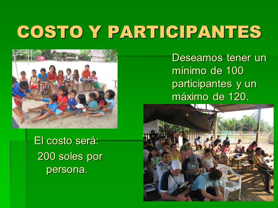 COSTO Y PARTICIPANTES El costo será: 200 soles por persona.