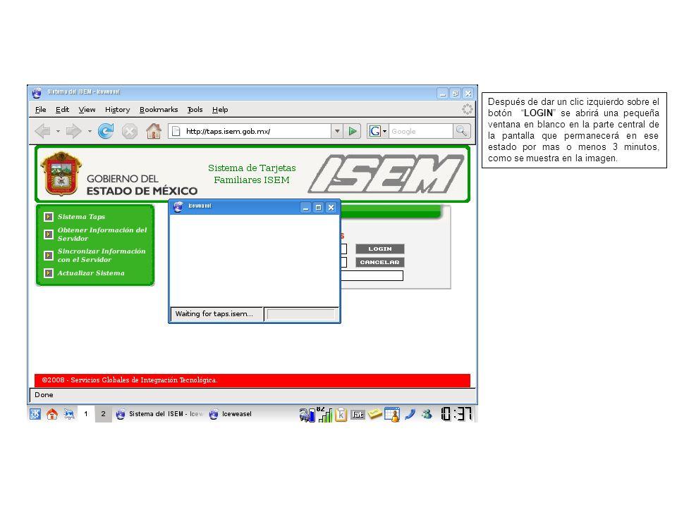 Después de dar un clic izquierdo sobre el botón LOGIN se abrirá una pequeña ventana en blanco en la parte central de la pantalla que permanecerá en ese estado por mas o menos 3 minutos, como se muestra en la imagen.