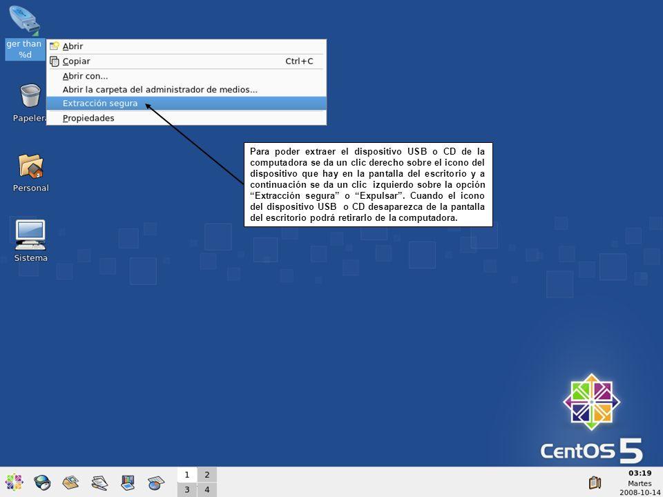 Para poder extraer el dispositivo USB o CD de la computadora se da un clic derecho sobre el icono del dispositivo que hay en la pantalla del escritori