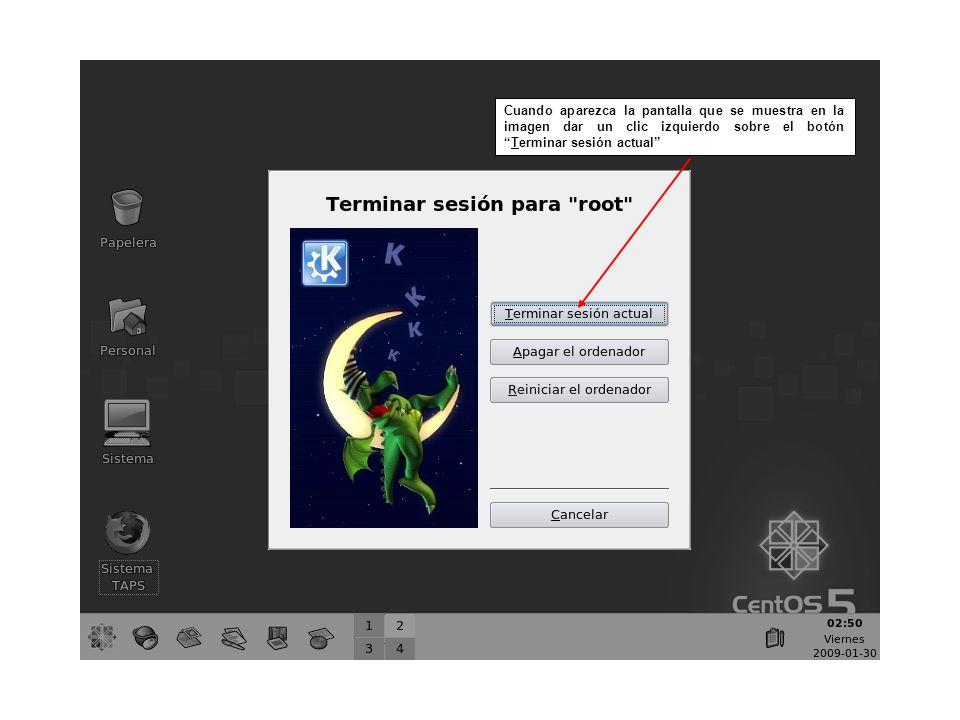 Cuando aparezca la pantalla que se muestra en la imagen dar un clic izquierdo sobre el botónTerminar sesión actual