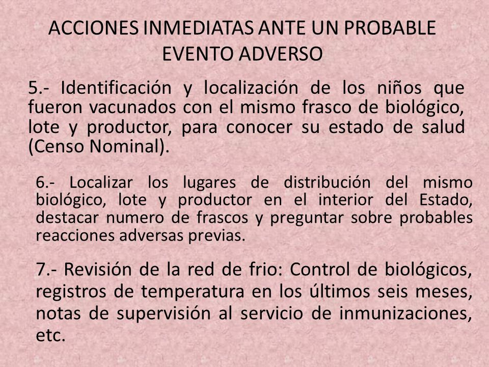 ACCIONES INMEDIATAS ANTE UN PROBABLE EVENTO ADVERSO 5.- Identificación y localización de los niños que fueron vacunados con el mismo frasco de biológi