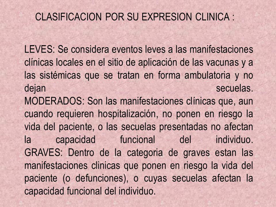 LEVES: Se considera eventos leves a las manifestaciones clínicas locales en el sitio de aplicación de las vacunas y a las sistémicas que se tratan en