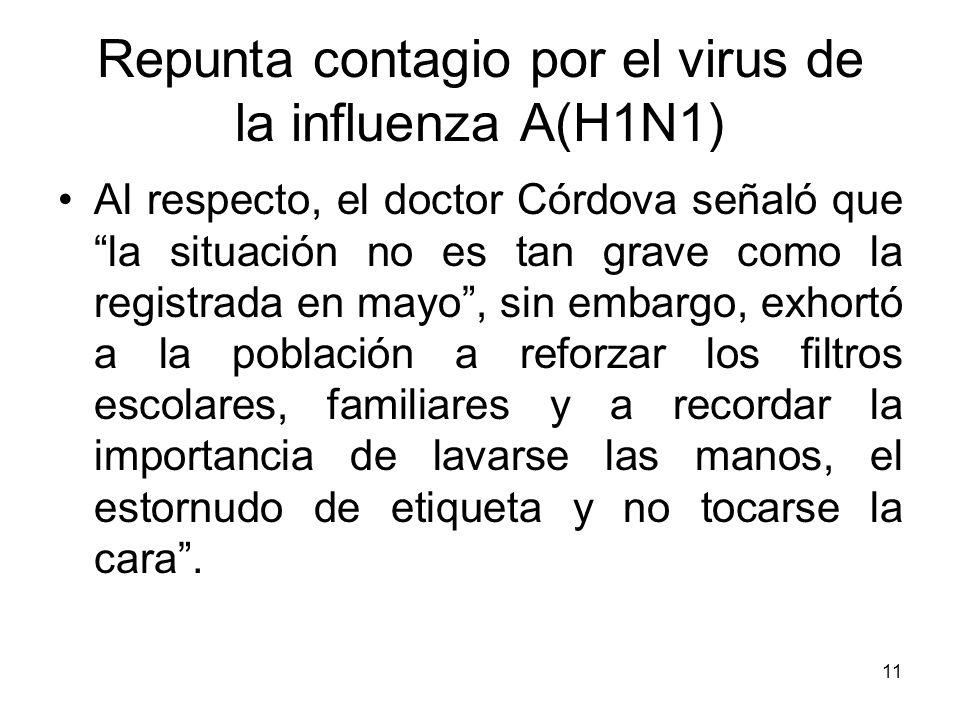 11 Al respecto, el doctor Córdova señaló que la situación no es tan grave como la registrada en mayo, sin embargo, exhortó a la población a reforzar l