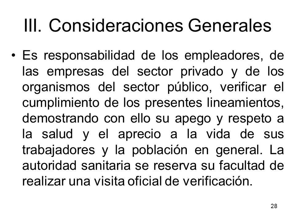28 Es responsabilidad de los empleadores, de las empresas del sector privado y de los organismos del sector público, verificar el cumplimiento de los