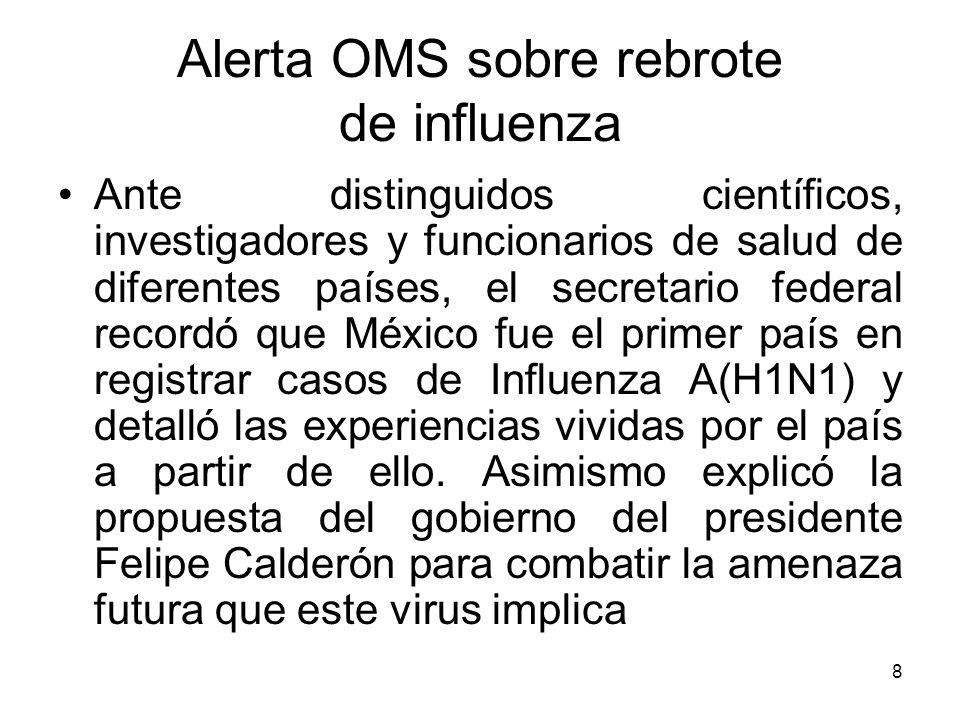 8 Ante distinguidos científicos, investigadores y funcionarios de salud de diferentes países, el secretario federal recordó que México fue el primer p