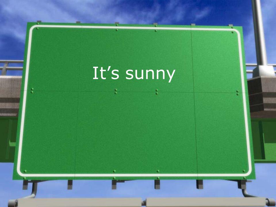Its sunny